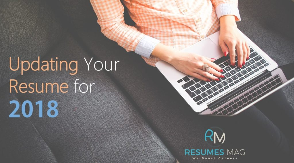Updating Your Resume For 2018 Resumes Mag