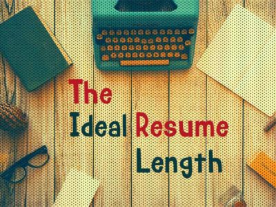 What is The Ideal Resume Length