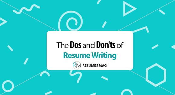 The Dos And Donts Of Resume Writing For Year 2019