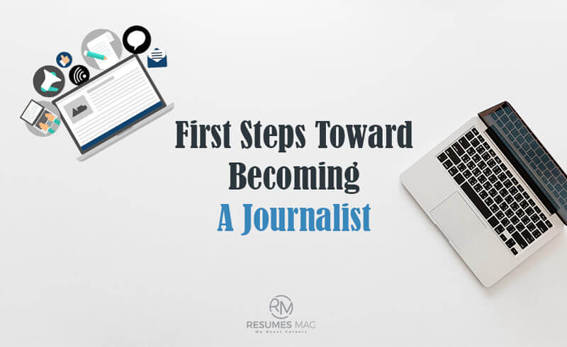 First Steps Toward Becoming A Journalist