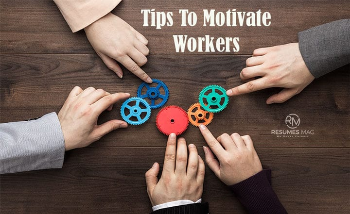 Tips To Motivate Workers